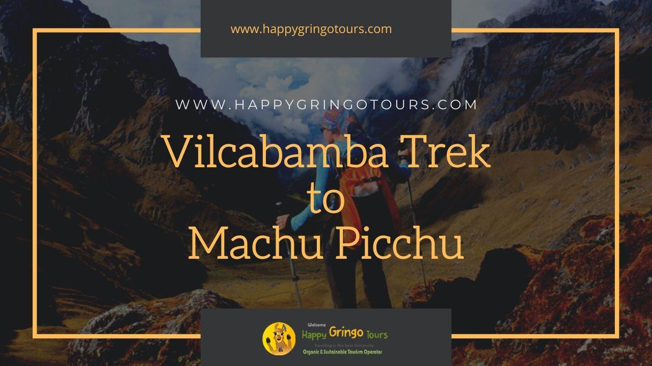 Vilcabamba Trek to Machu Picchu