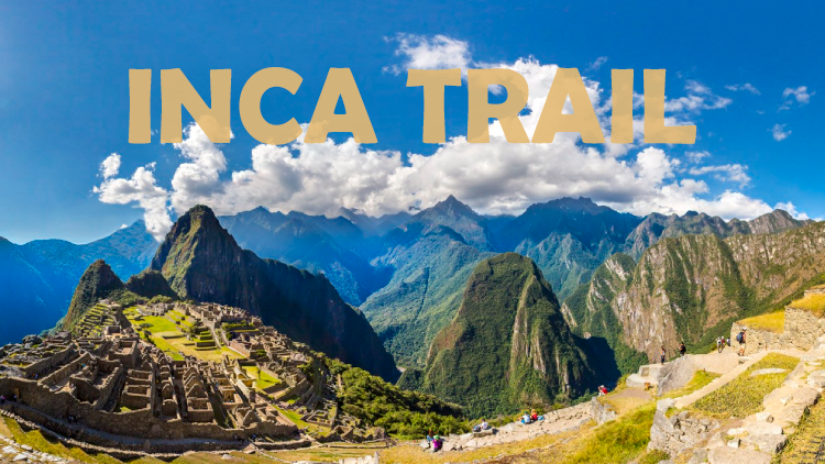 The Inca Trail Hike to Machu Picchu